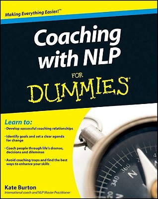 Coaching with NLP for Dummies By Burton, Kate
