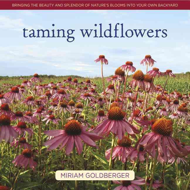Taming Wildflowers By Goldberger, Miriam